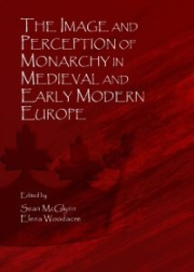 Image and Perception of Monarchy in Medieval an...