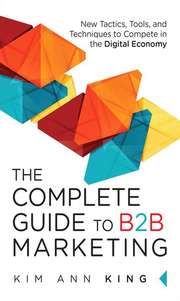 The Complete Guide to B2B Marketing als eBook D...