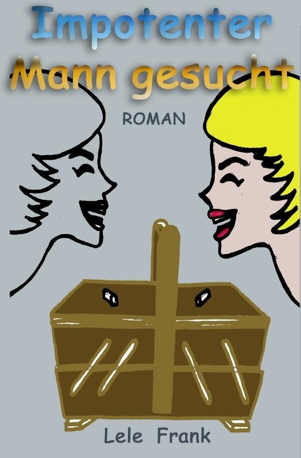 Impotenter Mann gesucht. als Buch (gebunden)