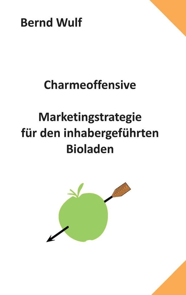Charmeoffensive als eBook Download von Bernd Wulf