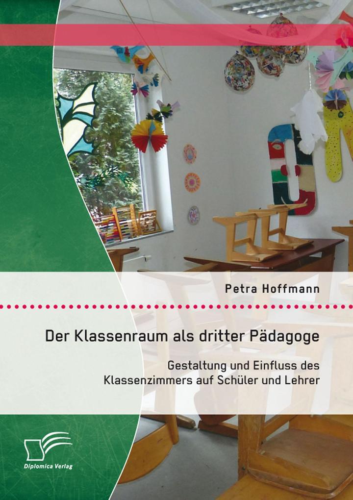 Der Klassenraum als dritter Pädagoge: Gestaltun...