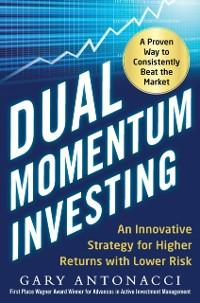 Dual Momentum Investing: An Innovative Strategy...