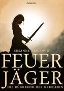Feuerjäger 1: Die Rückkehr der Kriegerin