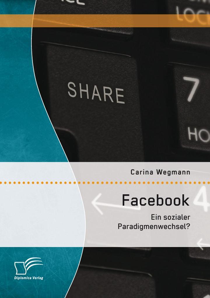 Facebook: Ein sozialer Paradigmenwechsel? als e...