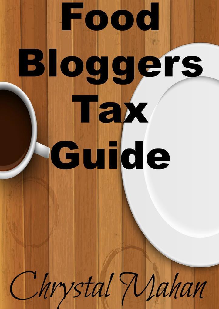 Food Bloggers Tax Guide als eBook Download von ...