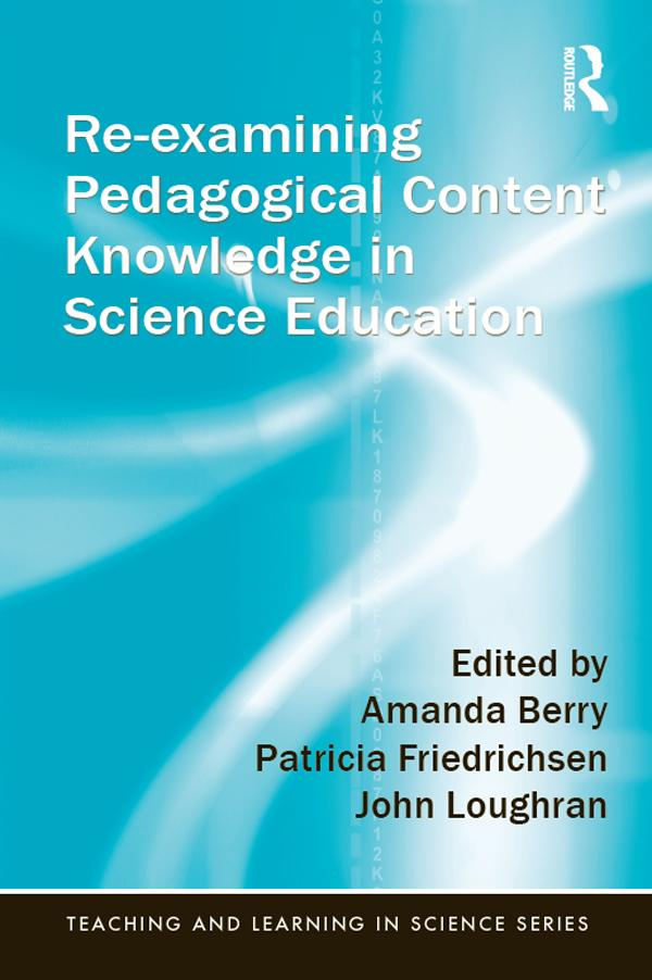 Re-examining Pedagogical Content Knowledge in S...