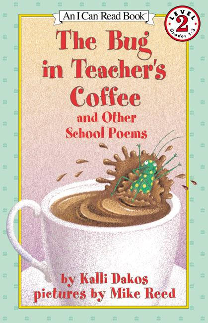 The Bug in Teacher's Coffee: And Other School Poems als Taschenbuch
