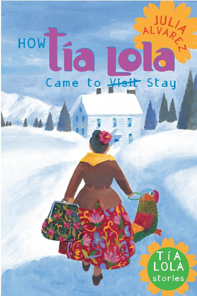 How Tia Lola Came to (Visit) Stay als Taschenbuch