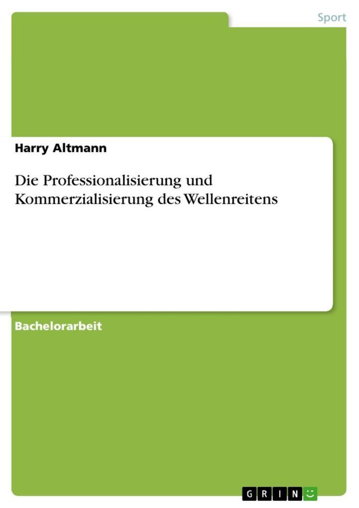 Die Professionalisierung und Kommerzialisierung...