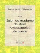 Salon de madame de Staël, Ambassadrice de Suède