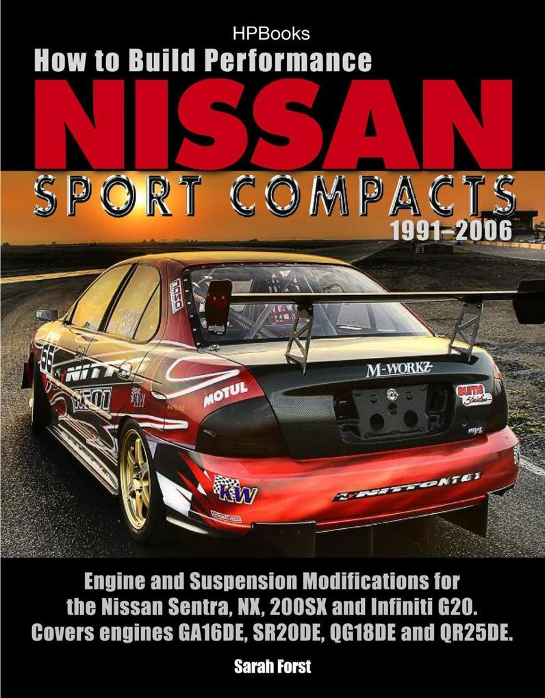 How to Build Performance Nissan Sport Compacts,...