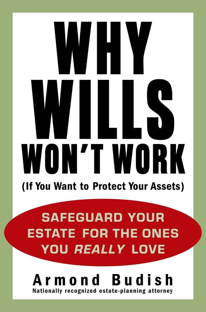 Why Wills Won´t Work (If You Want to Protect Yo...
