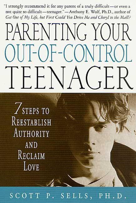Parenting Your Out-Of-Control Teenager: 7 Steps to Reestablish Authority and Reclaim Love als Taschenbuch