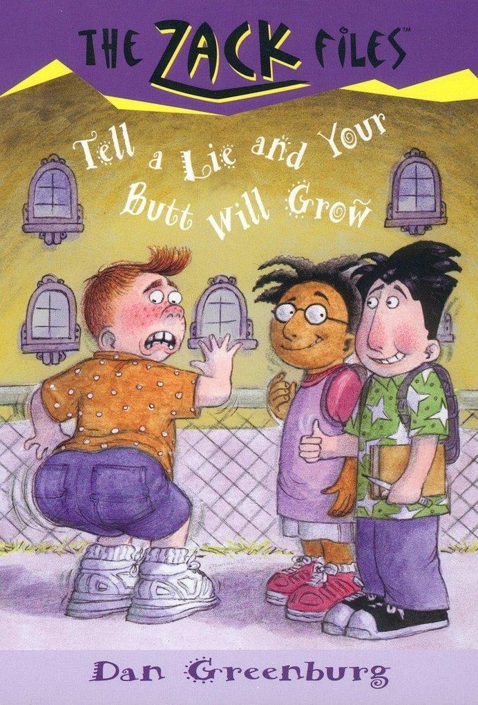 Zack Files 28: Tell a Lie and Your Butt Will Grow als Taschenbuch