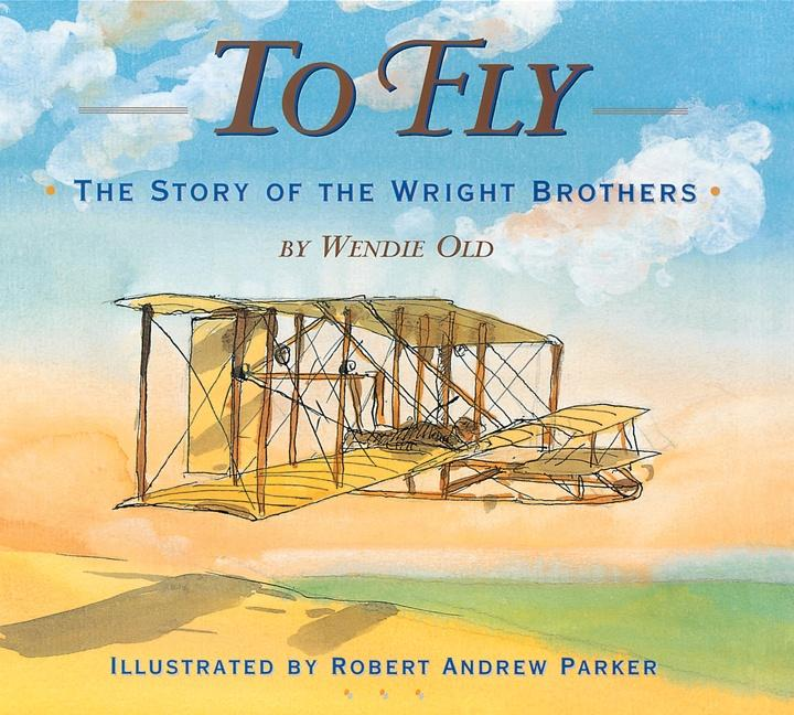 To Fly: The Story of the Wright Brothers als Buch