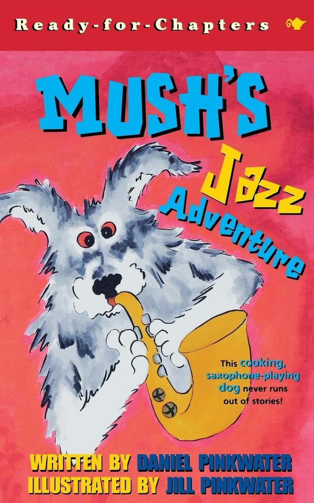 Mush's Jazz Adventure als Taschenbuch