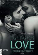 Fighting for Love 03. Unstillbare Sehnsucht