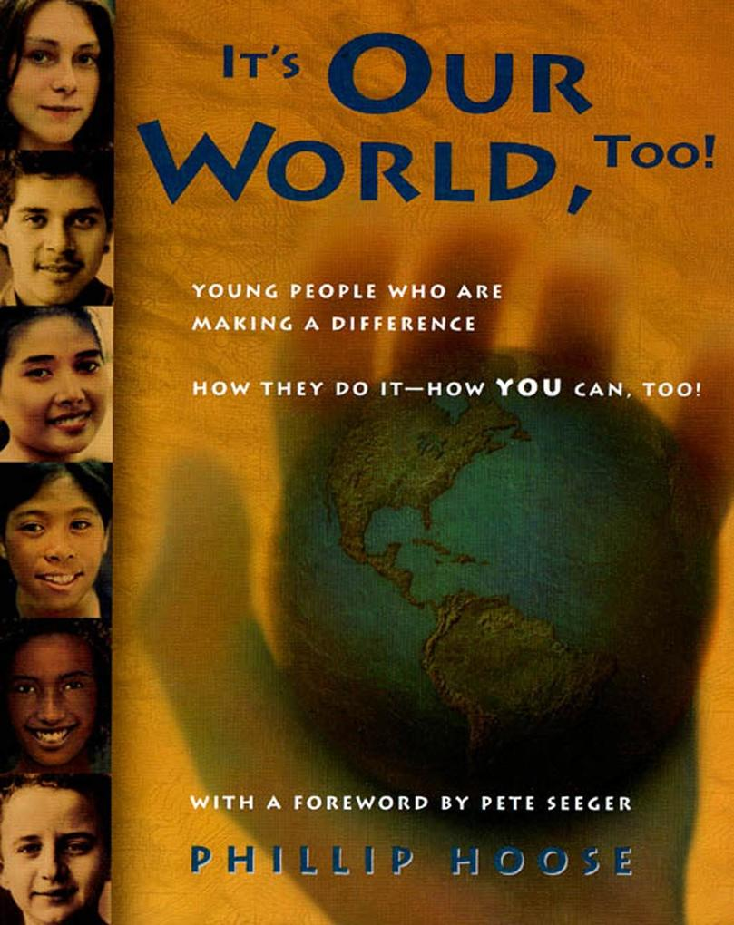 It's Our World, Too!: Young People Who Are Making a Difference - How They Do It, and How You Can, Too! als Taschenbuch