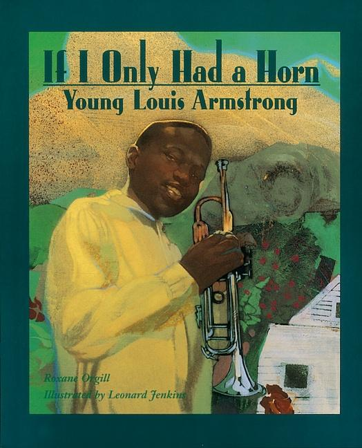 If I Only Had a Horn: Young Louis Armstrong als Taschenbuch