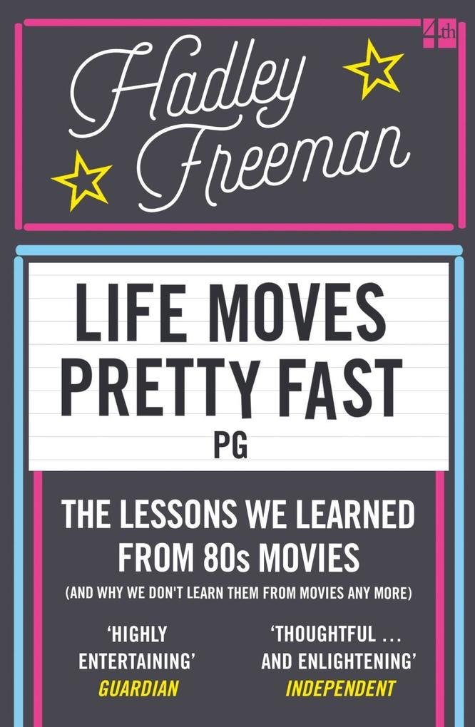 Life Moves Pretty Fast: The lessons we learned ...