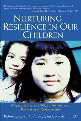 Nurturing Resilience in Our Children: Answers to the Most Important Parenting Questions als Taschenbuch