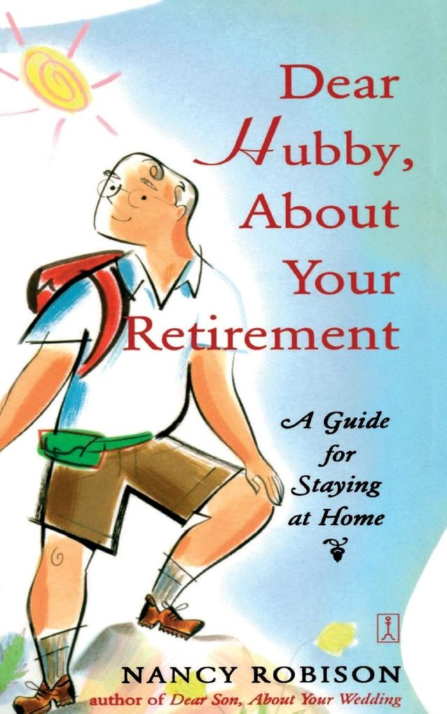 Dear Hubby, about Your Retirement: A Guide for Staying at Home als Taschenbuch