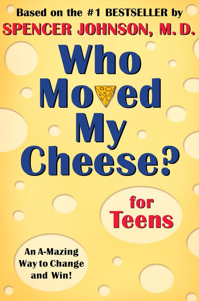 Who Moved My Cheese? for Teens als Buch