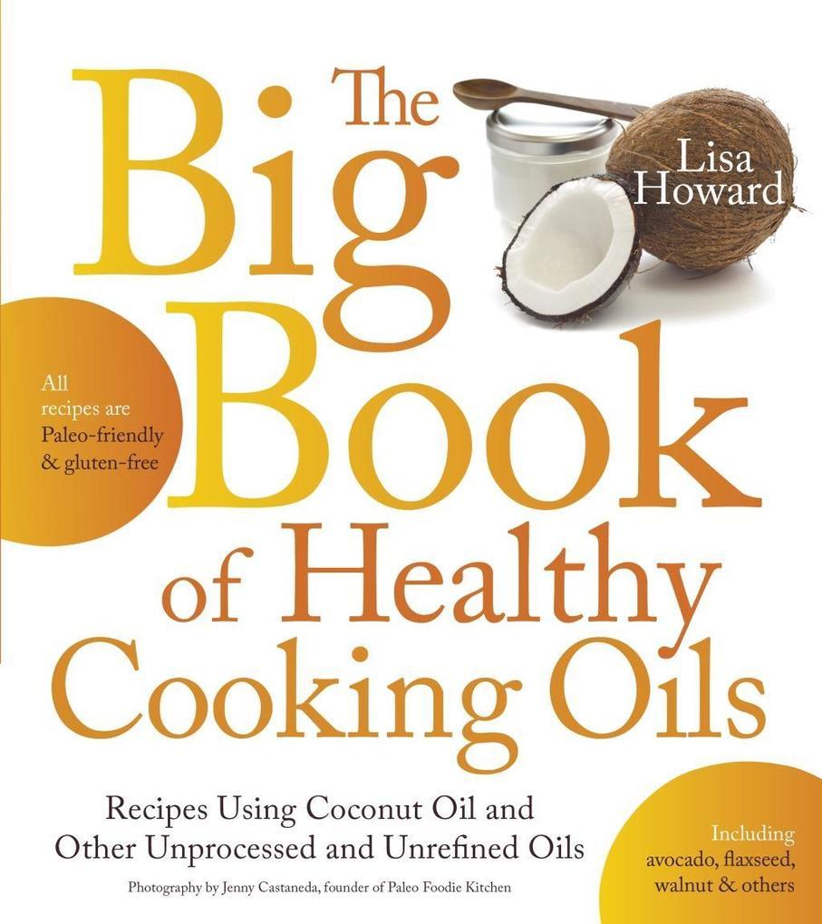 The Big Book of Healthy Cooking Oils als eBook ...