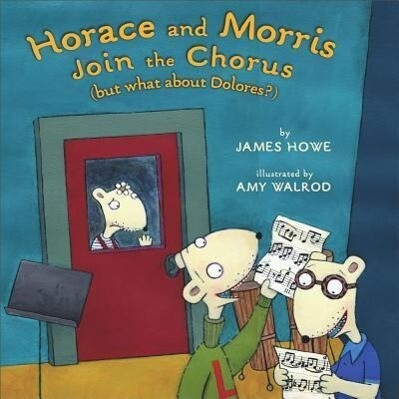 Horace and Morris Join the Chorus (But What about Dolores?) als Buch