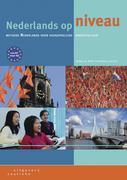 Nederlands op niveau Neu. Lehrbuch + Internet-Zugangscode (für 1 Jahr)