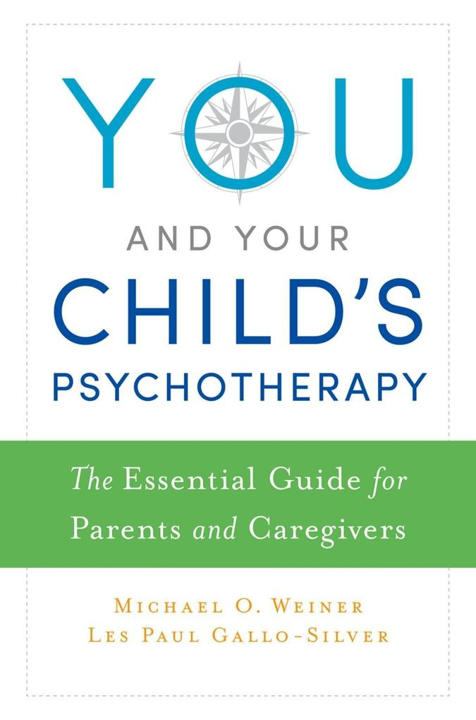 You and Your Child´s Psychotherapy als eBook Do...