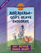 Abraham-God's Brave Explorer: Genesis 11-25