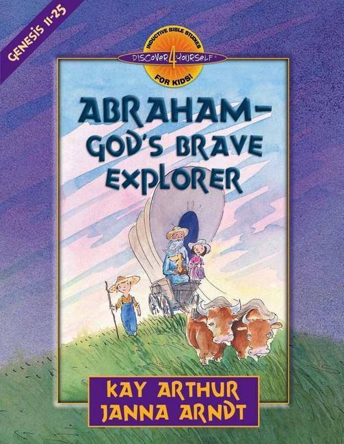 Abraham-God's Brave Explorer: Genesis 11-25 als Taschenbuch