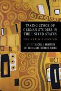 Taking Stock of German Studies in the United States: The New Millennium