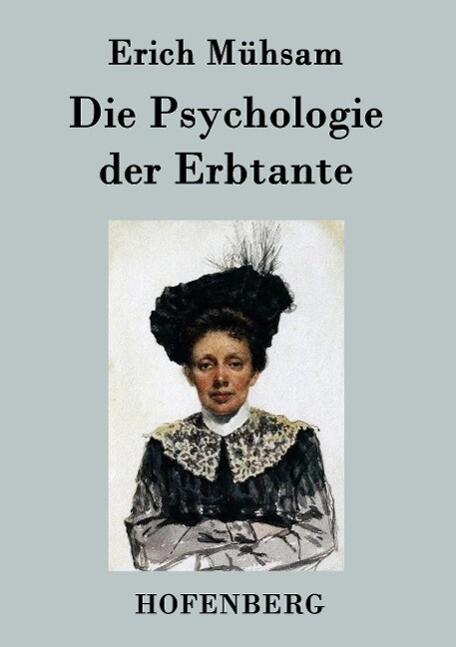 Die Psychologie der Erbtante als Buch von Erich...