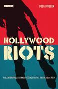 Hollywood Riots: Violent Crowds and Progressive Politics in American Film