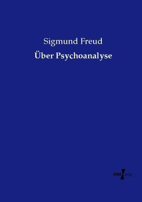 Über Psychoanalyse als Buch von Sigmund Freud