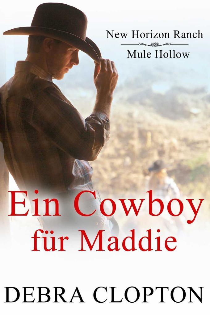 Ein Cowboy für Maddie (New Horizon Ranch: Mule Hollow, #1) als eBook