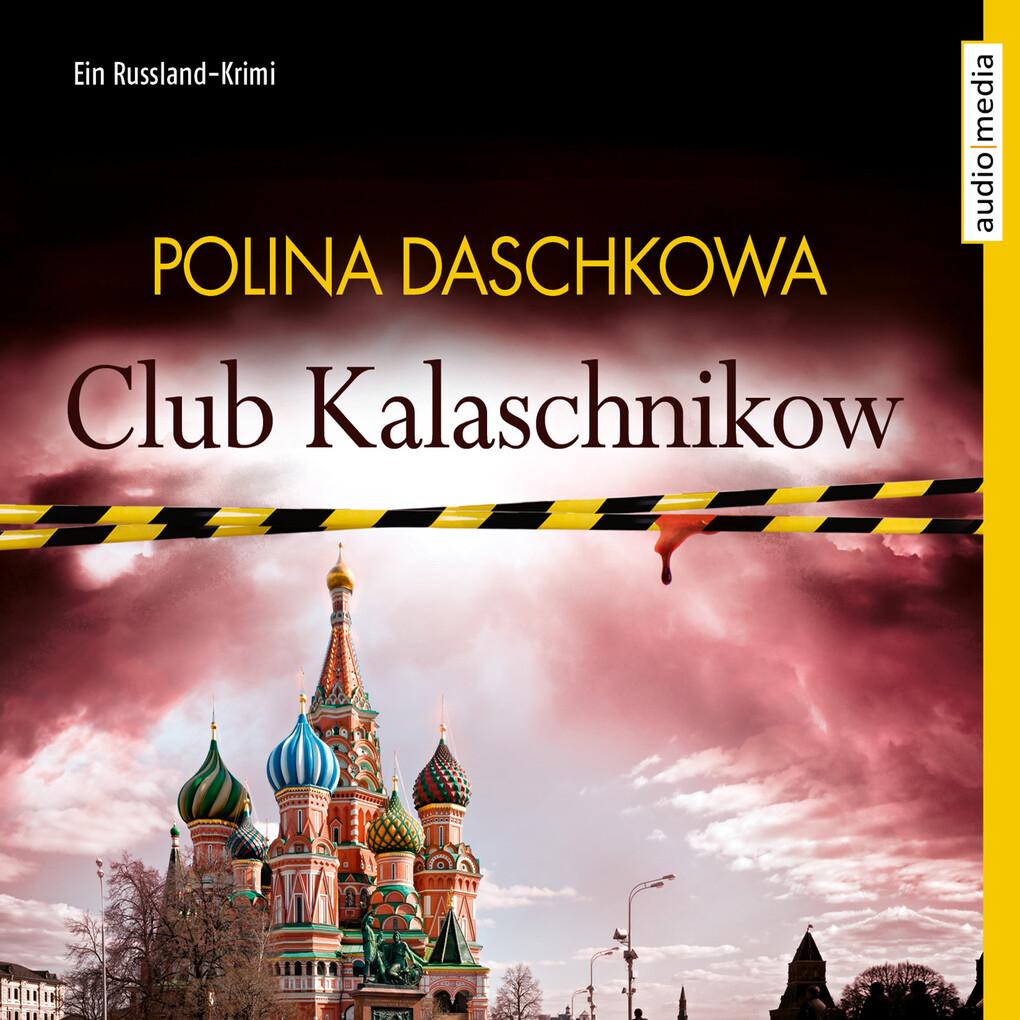 Club Kalaschnikow. Ein Russland-Krimi als Hörbu...