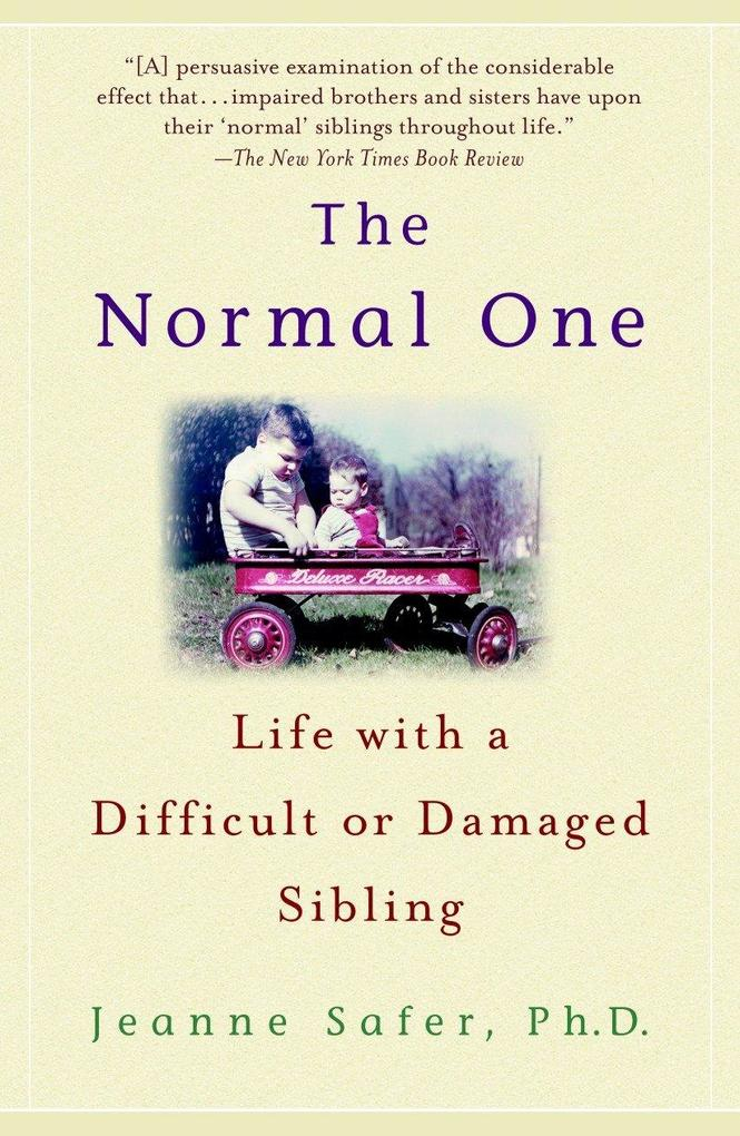 The Normal One: Life with a Difficult or Damaged Sibling als Taschenbuch