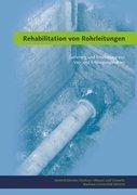 Rehabilitation von Rohrleitungen
