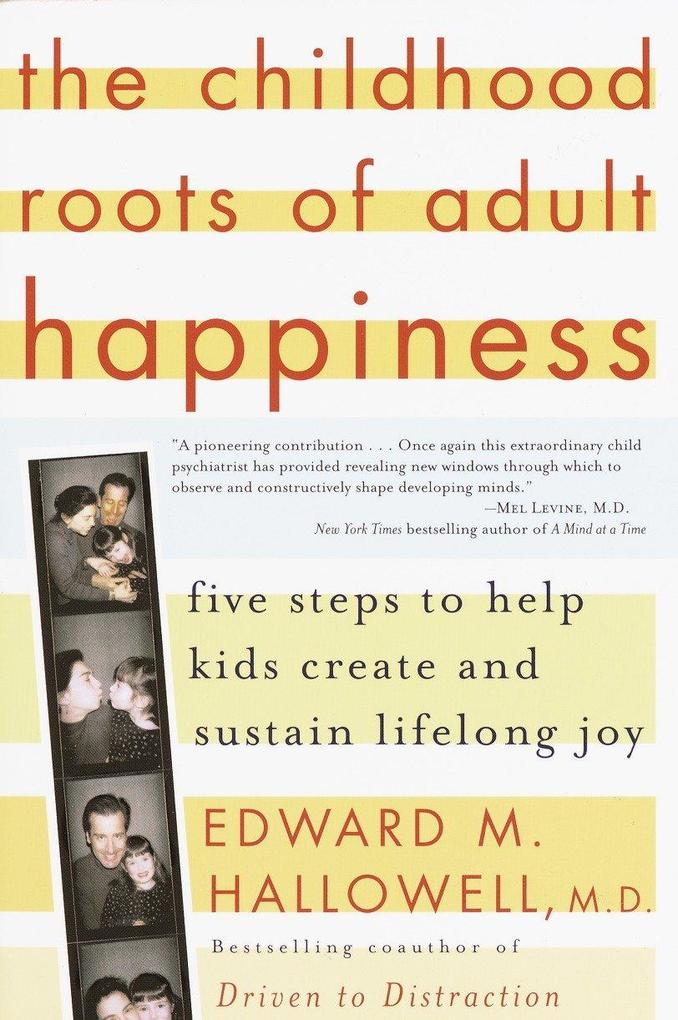 The Childhood Roots of Adult Happiness: Five Steps to Help Kids Create and Sustain Lifelong Joy als Taschenbuch