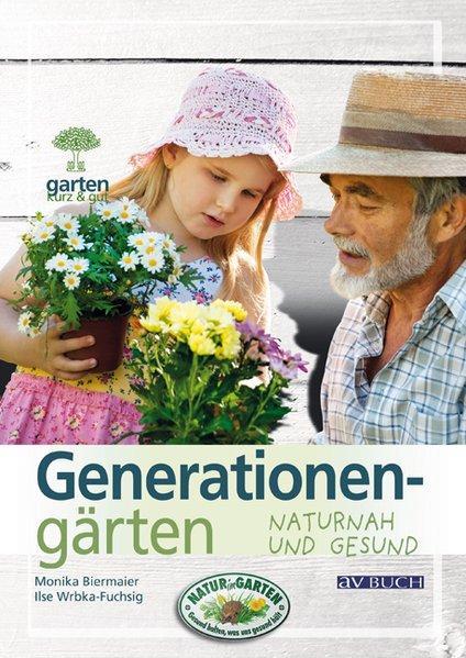Generationengärten als Buch von Monika Biermaie...