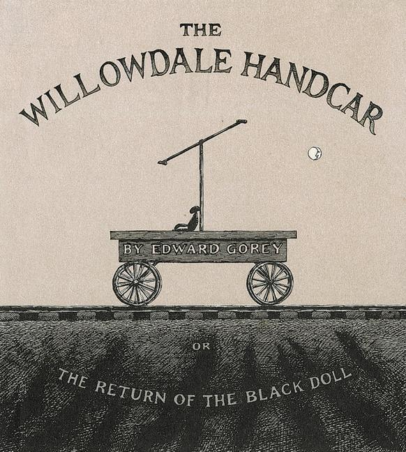 The Willowdale Handcar: Or the Return of the Black Doll als Buch