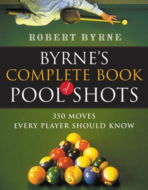 Byrne's Complete Book of Pool Shots: 350 Moves Every Player Should Know als Taschenbuch