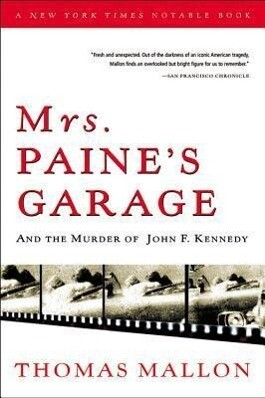 Mrs. Paine's Garage: And the Murder of John F. Kennedy als Taschenbuch
