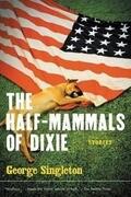 The Half-Mammals of Dixie
