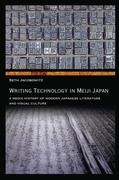 Writing Technology in Meiji Japan: A Media History of Modern Japanese Literature and Visual Culture