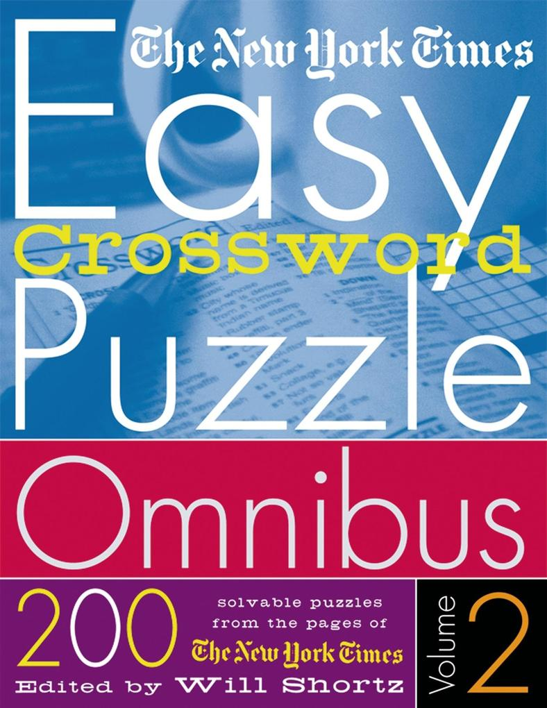 The New York Times Easy Crossword Puzzle Omnibus Volume 2: 200 Solvable Puzzles from the Pages of the New York Times als Taschenbuch