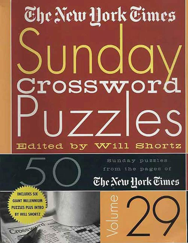 The New York Times Sunday Crossword Puzzles Volume 29: 50 Sunday Puzzles from the Pages of the New York Times als Taschenbuch